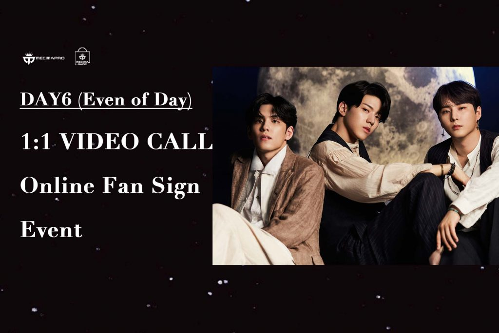 DAY6 (Even Of Day) – 1:1 Video Call Online Fan Sign Event