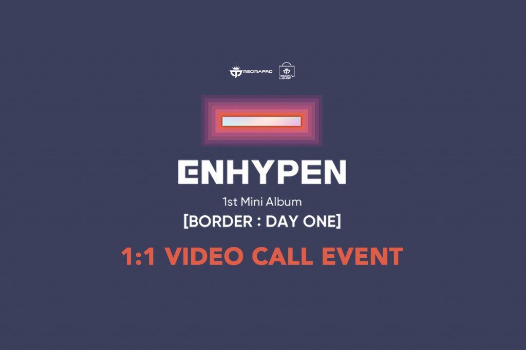 ENHYPEN 1:1 VIDEO CALL EVENT