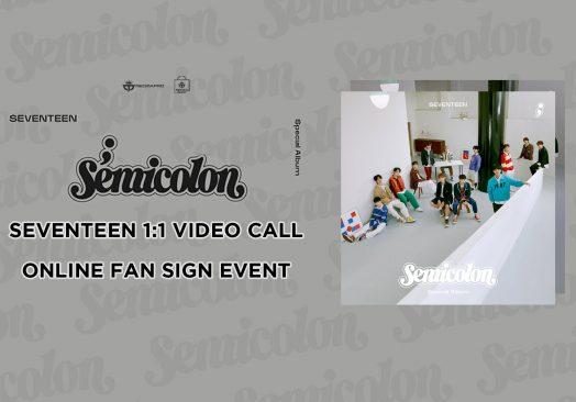 SEVENTEEN 1:1 Video Call (Online Fan Sign) Event