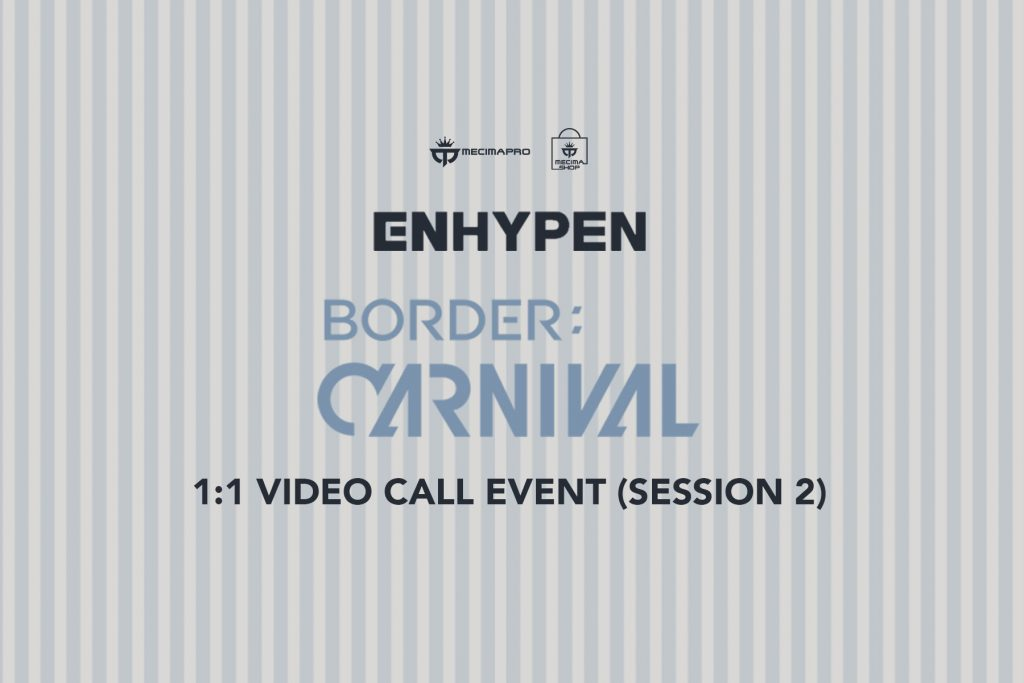 ENHYPEN [BORDER : CARNIVAL] 1:1 VIDEO CALL EVENT (Session 2)