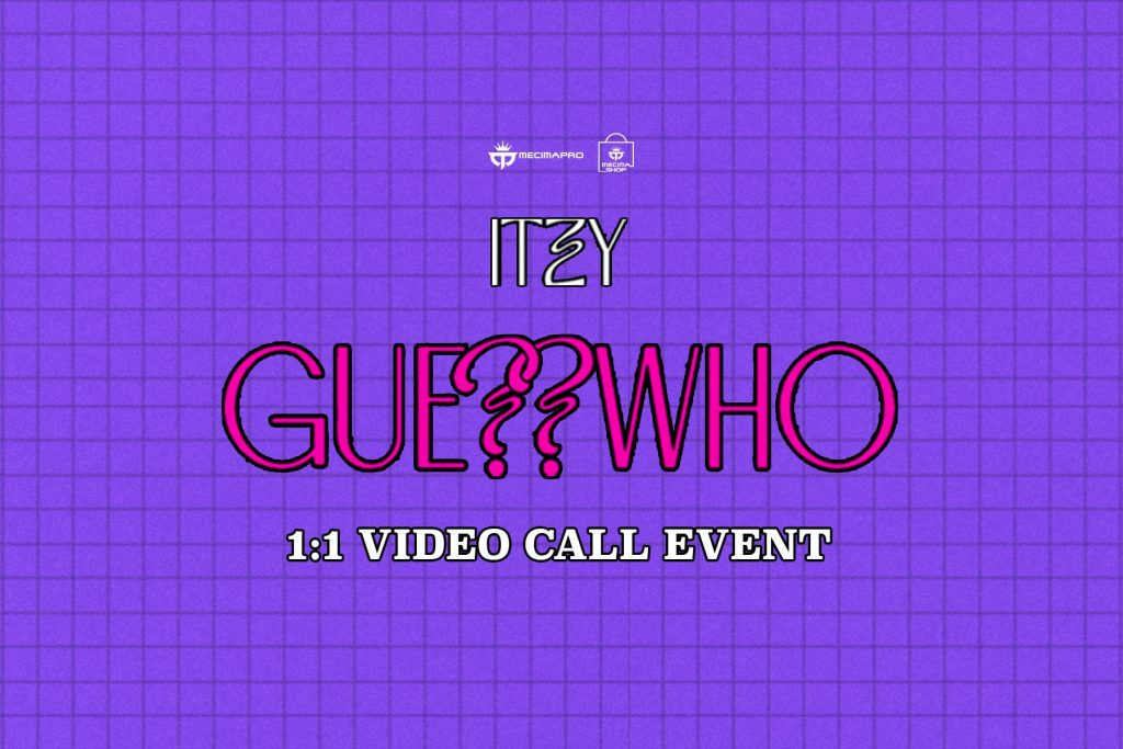 ITZY (GUESS WHO) 1:1 VIDEO CALL EVENT
