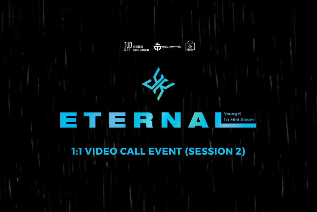 Young K 'Eternal' 1:1 VIDEO CALL EVENT (Session 2)