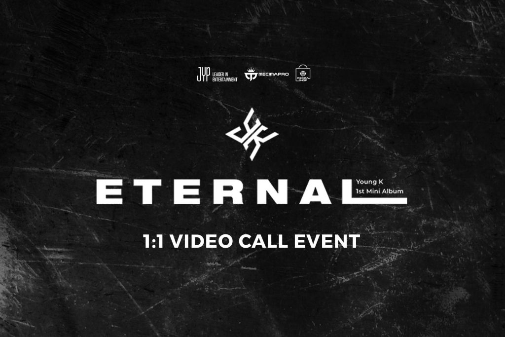 Young K 'Eternal' 1:1 VIDEO CALL EVENT
